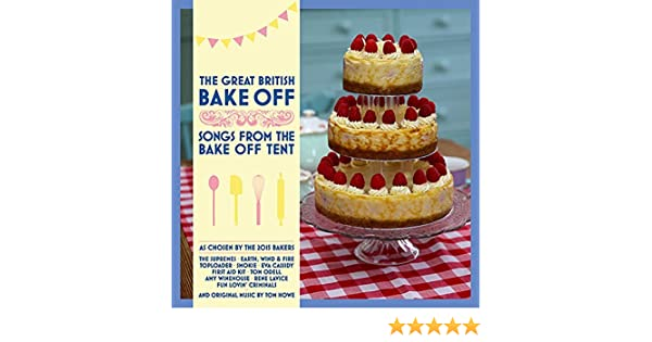 Great British Bake Off: Songs From Bake Off Tent by GREAT BRITISH ...