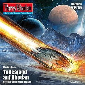 Todesjagd auf Rhodan (Perry Rhodan 2615) Hörbuch