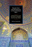 Islamic Law and Governance in Contemporary Iran: Transcending Islam for Social, Economic, and Political Order