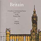 Britain : A Guide to Architectural Styles from 1066 to the Present Day, Pragnell, Hubert, 1899858040