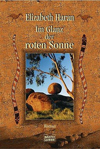 Im Glanz der roten Sonne: Roman