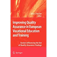 Improving Quality Assurance in European Vocational Education and Training: Factors Influencing the Use of Quality…