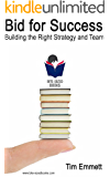 Bid for Success: Building the Right Strategy and Team (Bite-Sized Books Book 9) (English Edition)