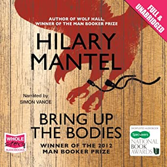 Bring Up the Bodies (Audio Download): Amazon co uk: Hilary Mantel