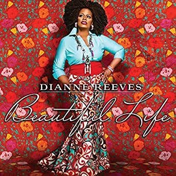 Amazon.com: Beautiful Life: Dianne Reeves: MP3 Downloads