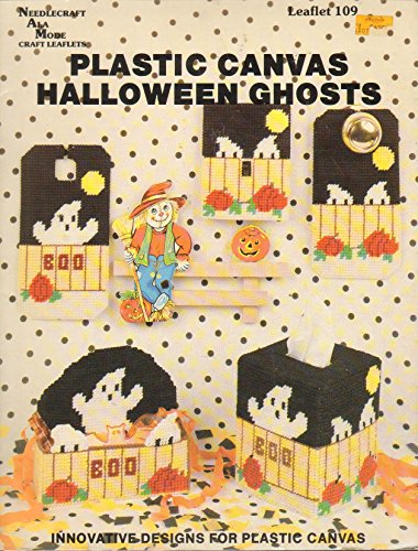 Plastic Canvas Halloween Ghosts: Innovative Designs for Plastic Canvas (Needlecraft Ala Mode Craft Leaflets, Leaflet 109)