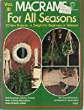 img - for Macrame for All Seasons, vol. 3: 55 New Projects, a Delight for Beginners or Veterans book / textbook / text book