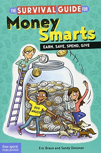 The Survival Guide for Money Smarts: Earn, Save, Spend, Give