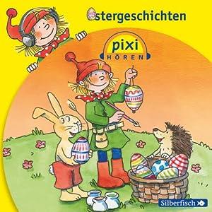 Ostergeschichten (Pixi Hören) Hörbuch