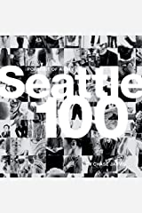 Seattle 100: Portrait of a City (Voices That Matter) Kindle Edition