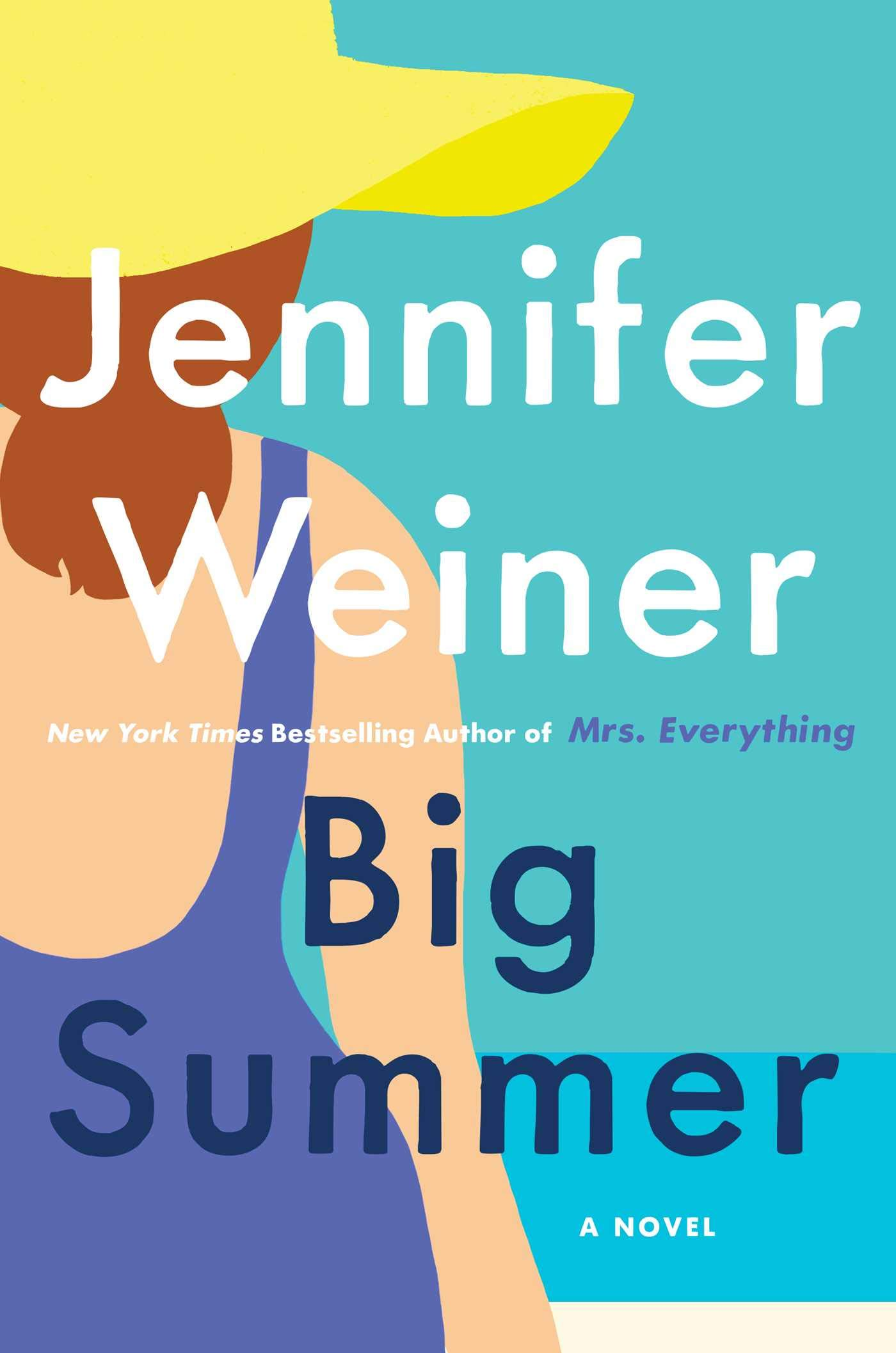 Big Summer: A Novel: Weiner, Jennifer: 9781501133510: Amazon.com ...