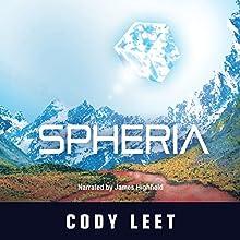 Spheria Audiobook by Cody Leet Narrated by James Highfield