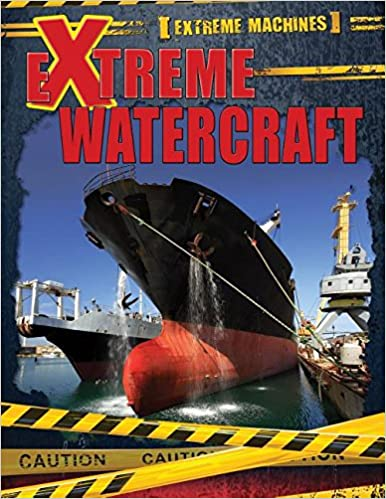 Extreme Watercraft (Extreme Machines)