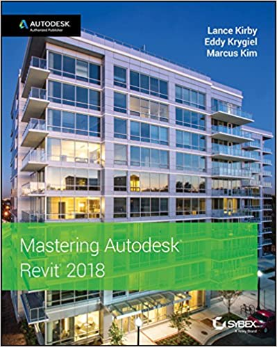 Amazon com: Mastering Autodesk Revit 2018 eBook: Lance Kirby, Eddy