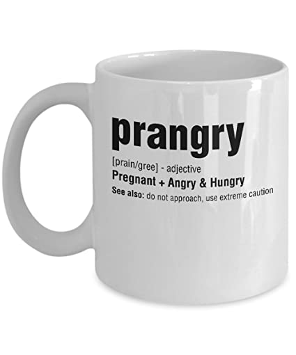 18509080d5838 Amazon.com: Best Funny Prangry Coffee & Tea Gift Mug, Good Gifts for  Pregnant Wife, Mother, Sister, Lady and other Women: Kitchen & Dining