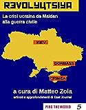 Revolyutsiya: La crisi ucraina da Maidan alla guerra civile (Ping The World)