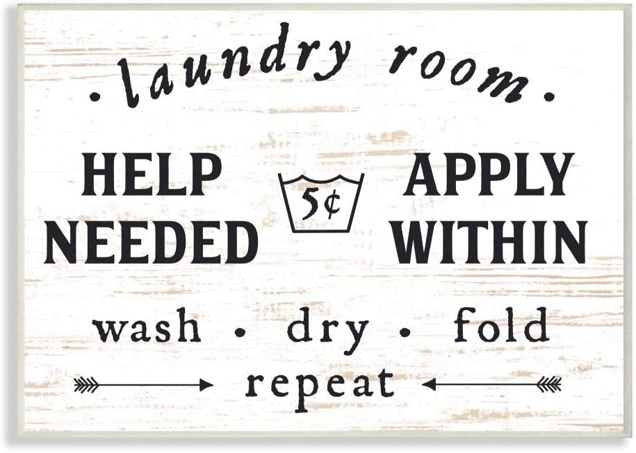 Stupell Home Décor Laundry Room Help Needed Apply Within Wall Plaque Art, 10 x 0.5 x 15, Proudly Made in USA