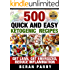 500 Quick and Easy Ketogenic Recipes: Anti Inflammatory Diet, Lose Belly Fat Forever: Get Lean, Get Energized, Reduce Inflammation