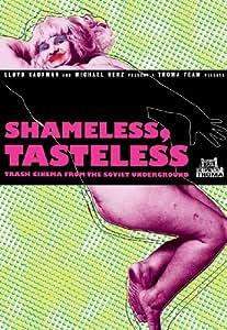 Shameless, Tasteless: Trash Cinema From The Soviet Underground