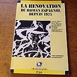 La rénovation du roman espagnol depuis 1975 : Actes du colloque des 13 et 14 février 1991