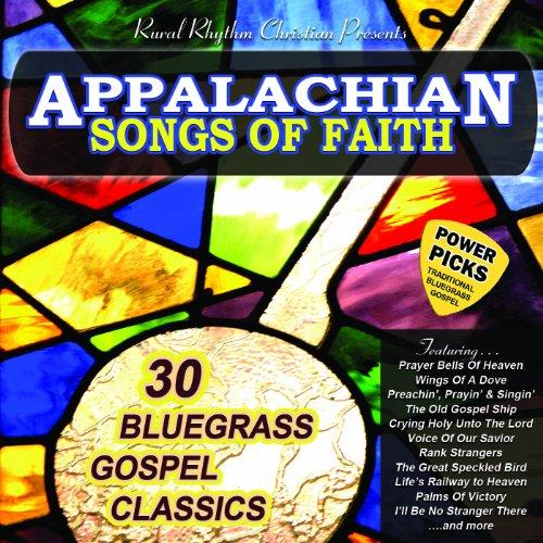 Appalachian Songs Of Faith Power Picks: 30 Bluegrass Gospel - Bluegrass Store