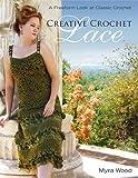 Creative Crochet Lace: A Freeform Look at Classic Crochet