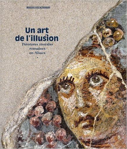 Un art de l'illusion : Peintures murales romaines en Alsace pdf, epub