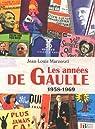 Les années de Gaulle : 1958-1969 par Marzorati