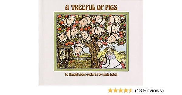 A Treeful Of Pigs Lobel Arnold Lobel Anita 9780688841775 Amazon Com Books