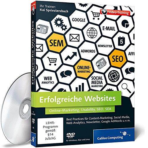 Erfolgreiche Websites - Best Practices für Online-Marketing, Social Media, Web Analytics, Newsletter, Google AdWords u.v.m.