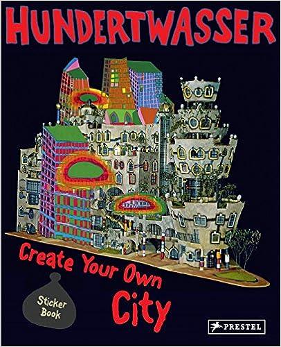 Hundertwasser Create You Own City Sticker Book por Prestel Publishing epub