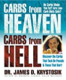 Carbs from Heaven, Carbs from Hell: Discover the Carbs That Tack on Pounds & Those That Don't