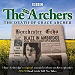 The Archers: The Death of Grace Archer: BBC Radio 4 Full-Cast Dramatisation |  The Archers