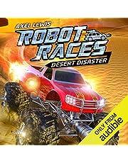 Desert Disaster: Robot Races, Book 4