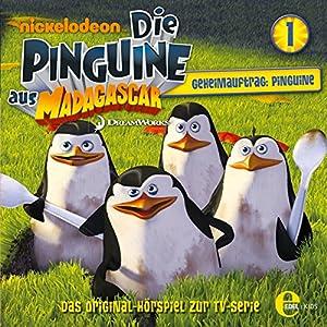 Geheimauftrag: Pinguine (Die Pinguine aus Madagascar 1) Hörspiel