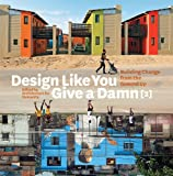 Design Like You Give a Damn [2]: Building Change