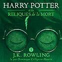 Harry Potter et les Reliques de la Mort (Harry Potter 7) Hörbuch von J.K. Rowling Gesprochen von: Dominique Collignon-Maurin