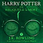 Harry Potter et les Reliques de la Mort (Harry Potter 7) Audiobook by J.K. Rowling Narrated by Dominique Collignon-Maurin