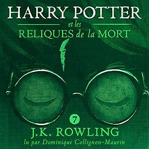 Harry Potter et les Reliques de la Mort (Harry Potter 7) Audiobook by J.K. Rowling Narrated by Dominique Collignon-Maurin
