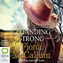 Standing Strong Audiobook by Fiona McCallum Narrated by Jennifer Vuletic