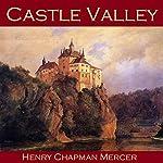 Castle Valley   Henry Chapman Mercer