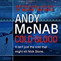 Cold Blood: Nick Stone, Book 18 Audiobook by Andy McNab Narrated by Paul Thornley