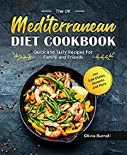 The UK Mediterranean Diet Cookbook: Quick and Tasty Recipes For Family and Friends incl. Side Dishes, Desserts