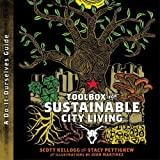 Toolbox for Sustainable City Living: A do-it-Ourselves Guide, Scott Kellogg, Stacy Pettigrew, 0896087808