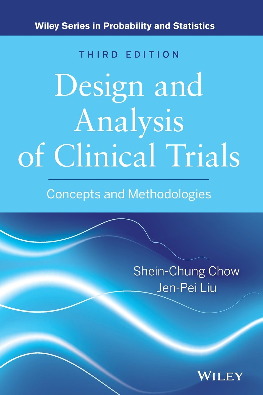 Design and Analysis of Clinical Trials: Concepts and Methodologies by Brand: Wiley