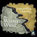 The Western Wind | Samantha Harvey