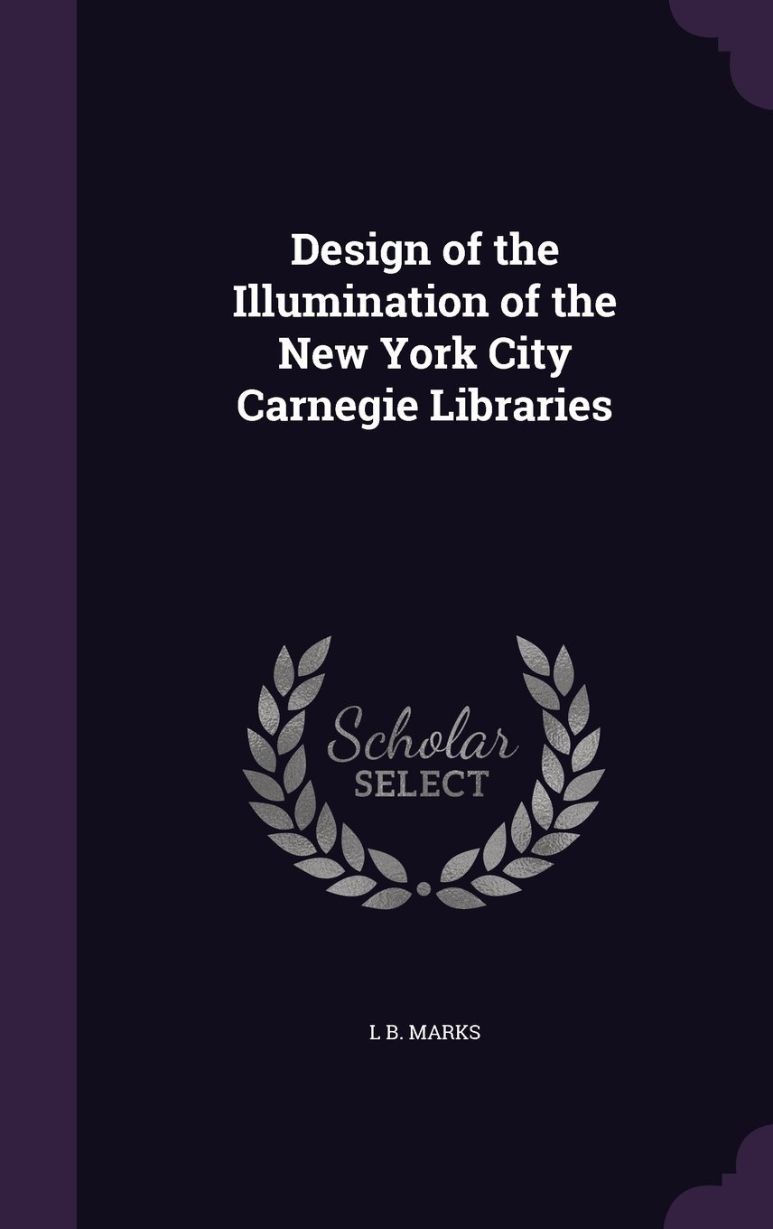 Design of the Illumination of the New York City Carnegie Libraries Text fb2 ebook