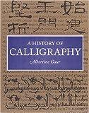 History of Calligraphy, Albertine Gaur, 1558598707