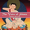 The Voice of Silence Audiobook by  Madame Blavatsky Narrated by D. B. Selby