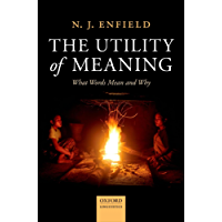 The Utility of Meaning: What Words Mean and Why